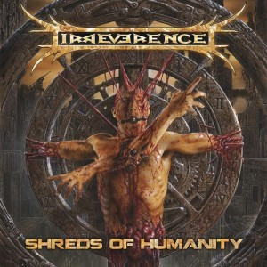 irreverence SHREDS OF HUMANITY