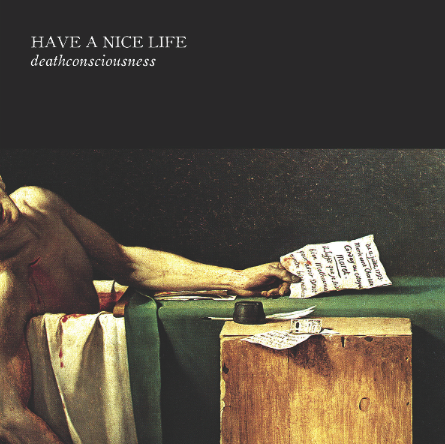 have a nice life deathconsciousness