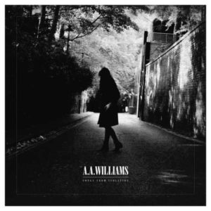Songs From Isolation - A.A. Williams